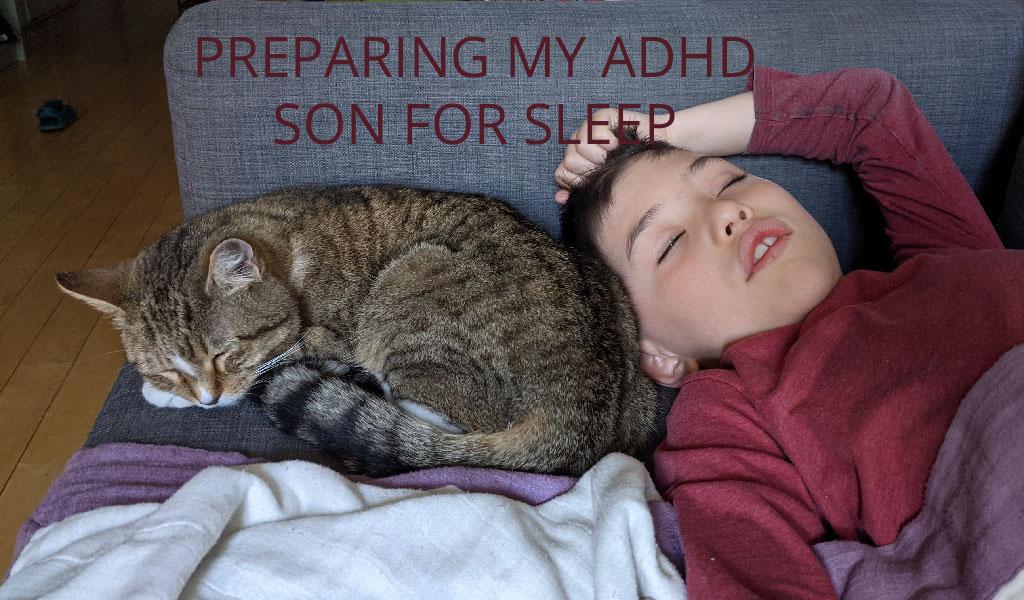 Preparing My ADHD Son For Sleep