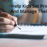 Help Kids Set Priorities and manage their time