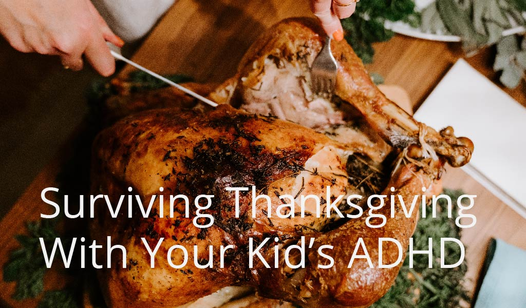 Thanksgiving with and ADHD diet